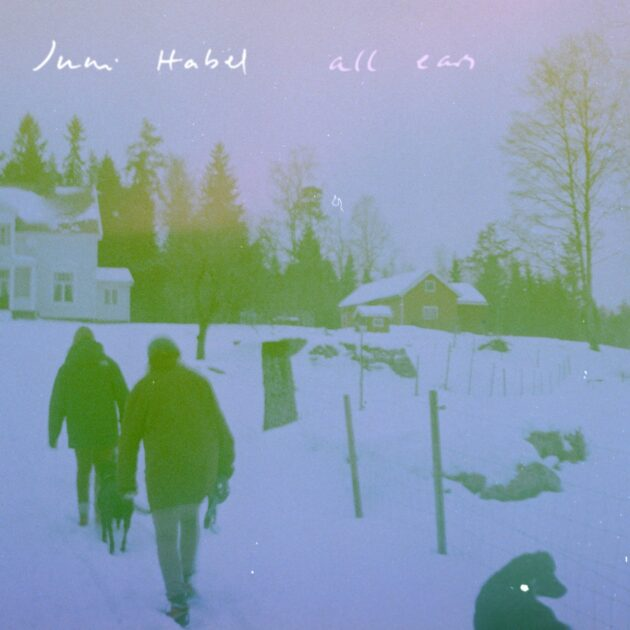 Juni Habel - All Ears