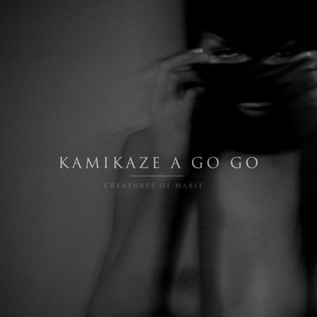 Kamikaze A Go Go - Creatures of Habit