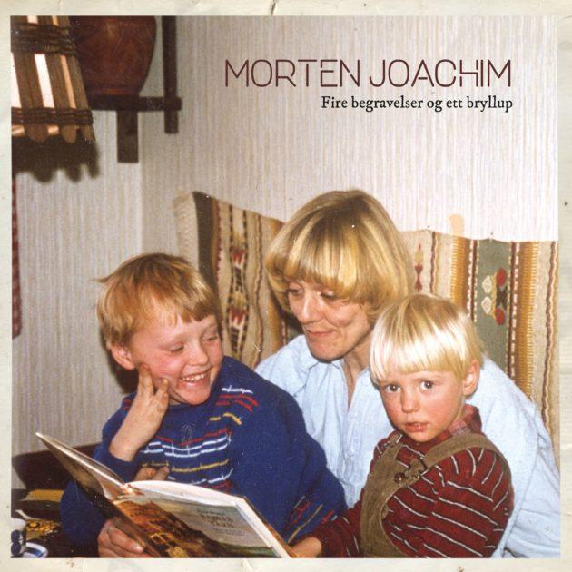 Morten Joachim - Fire begravelser og ett bryllup