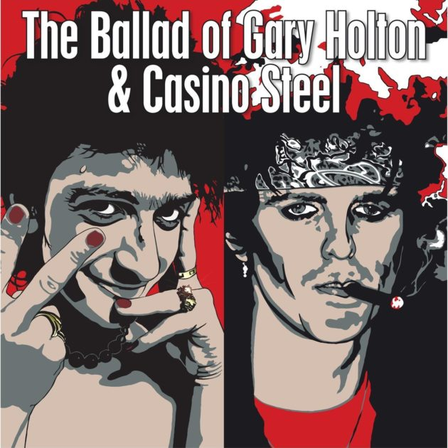 Gary Holton & Casino Steel - The Ballad of Gary Holton & Casino Steel