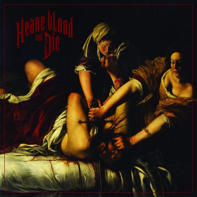 Heave Blood & Die - Heave Blood and Die