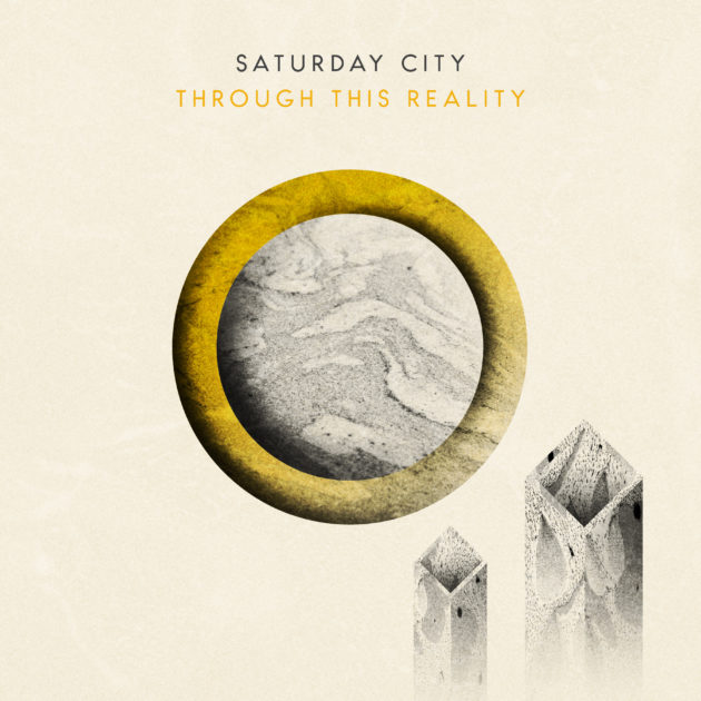 Saturday City - Through This Reality