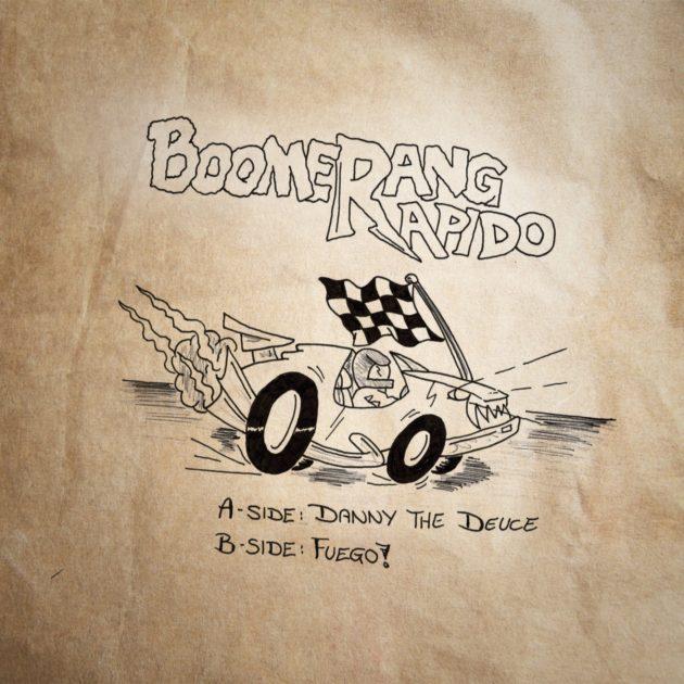Boomerang Rapido - Danny the Deuce / Fuego!