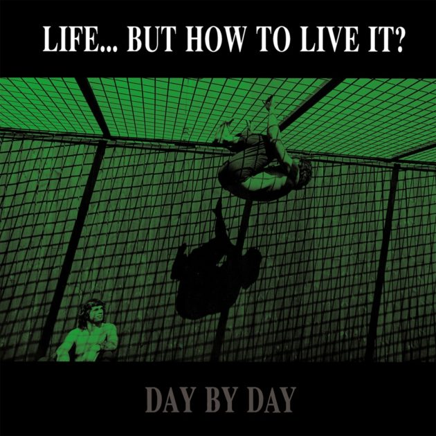 Life...but How To Live It? - Day By Day