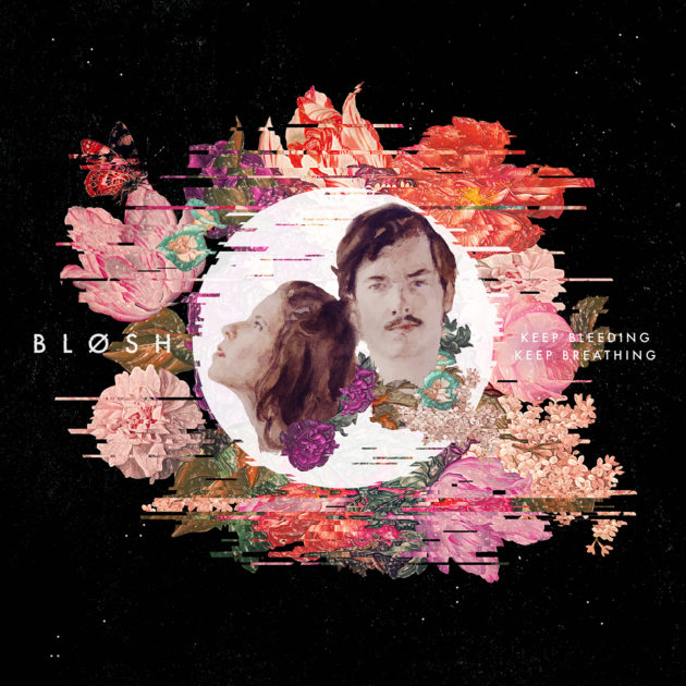 Bløsh - Keep Bleeding Keep Breathing
