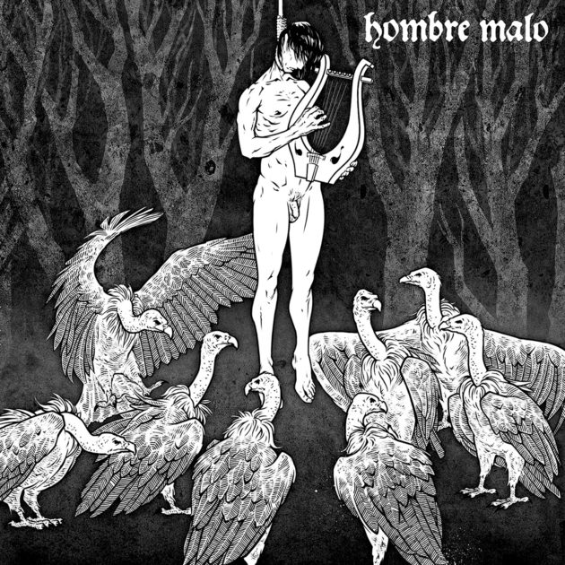 Hombre Malo - Persistent Murmur of Words of Wrath