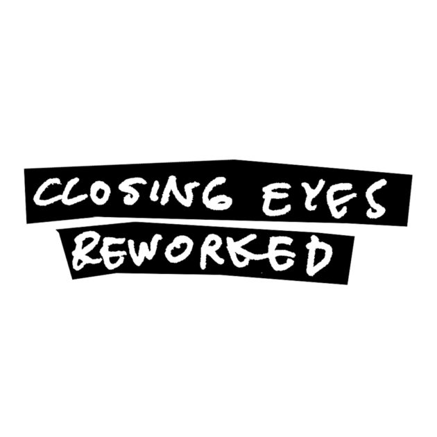Closing Eyes - Reworked