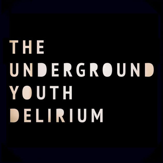The Underground Youth - Delirium