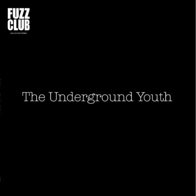 The Underground Youth - Fuzz Club Session