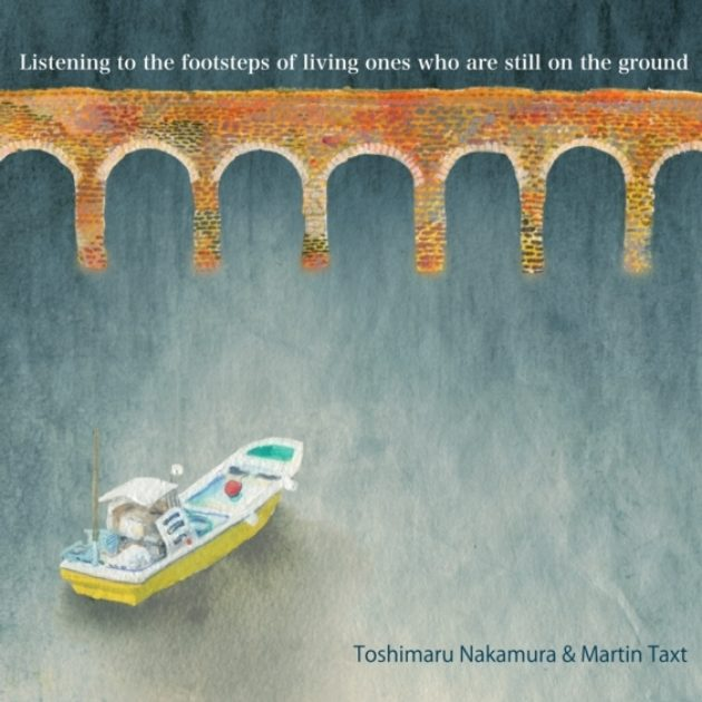 Toshimaru Nakamura / Martin Taxt - Listening to the Footsteps of Living Ones Who Are Still on the Ground