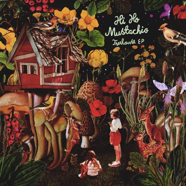Hi Ho Mustachio - Treehouse EP