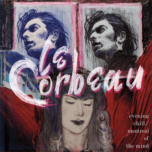 Le Corbeau - Evening Chill / Montreal Of The Mind