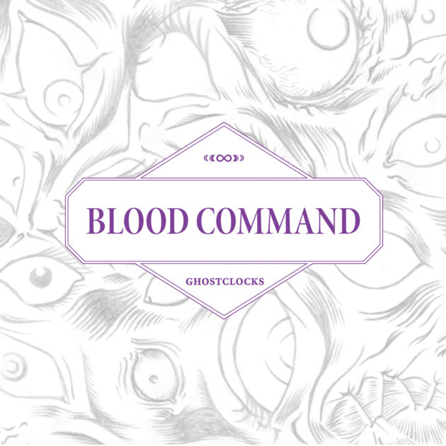 Blood Command - Ghostclocks