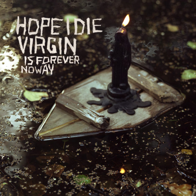 Hope I Die Virgin - Is Forever No Way