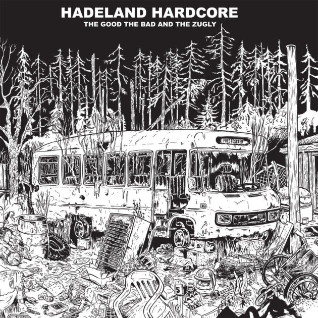 The Good The Bad and The Zugly - Hadeland Hardcore