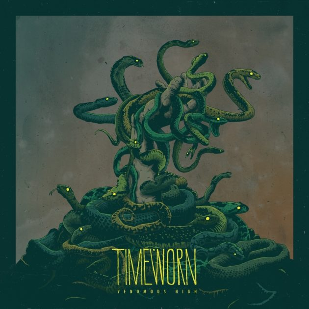 Timeworn - Venomous High