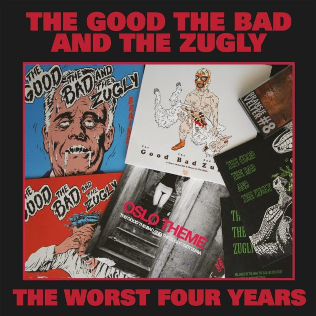 The Good, The Bad & The Zugly - The Worst Four Years
