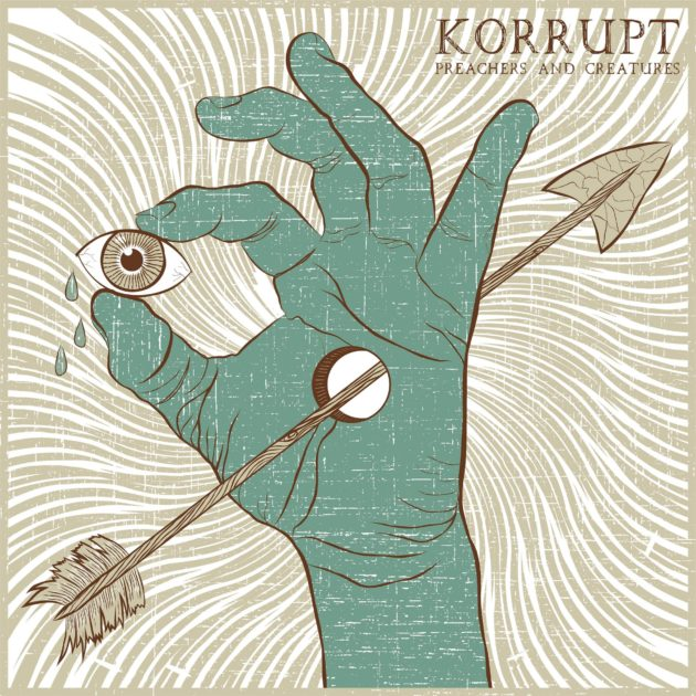 Korrupt - Preachers And Creatures