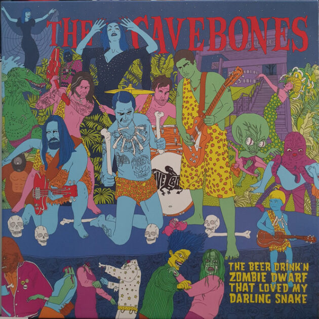 The Cavebones - The Beer Drink'n Zombie Dwarf That Loved My Darling Snake