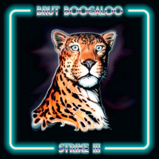 Brut Boogaloo - Strike III