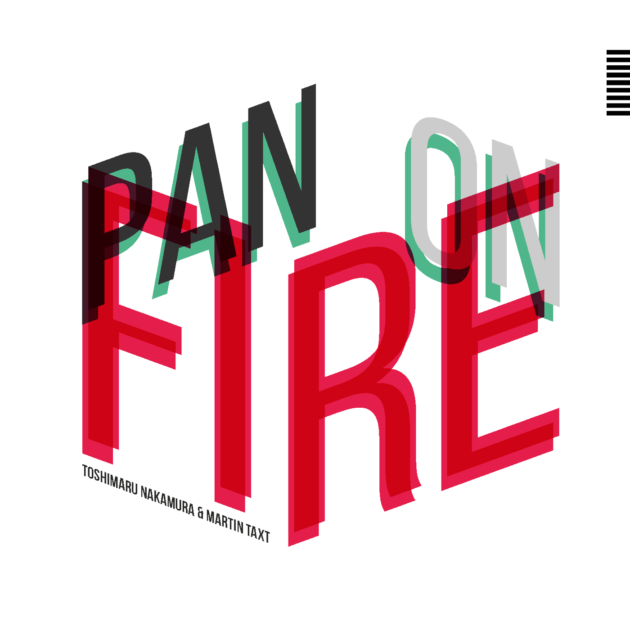 Toshimaru Nakamura/ Martin Taxt - Pan On Fire