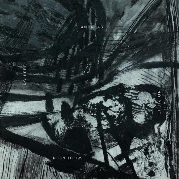 Andreas Wildhagen - No Right No Left