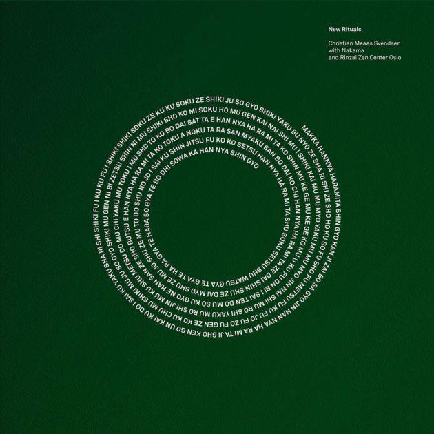 Christian Meaas Svendsen / Nakama / Rinzai Zen-senter Oslo - New Rituals