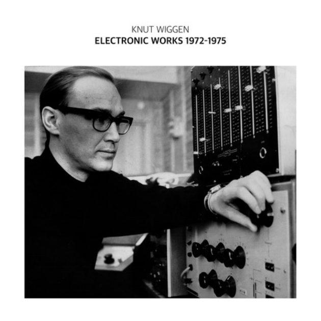 Knut Wiggen - Electronic Works 1972-1975