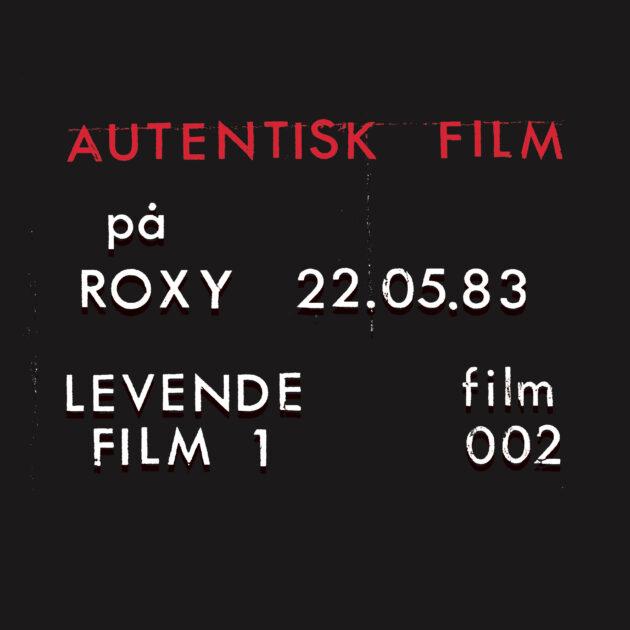 Autentisk Film - Roxy 22.05.83