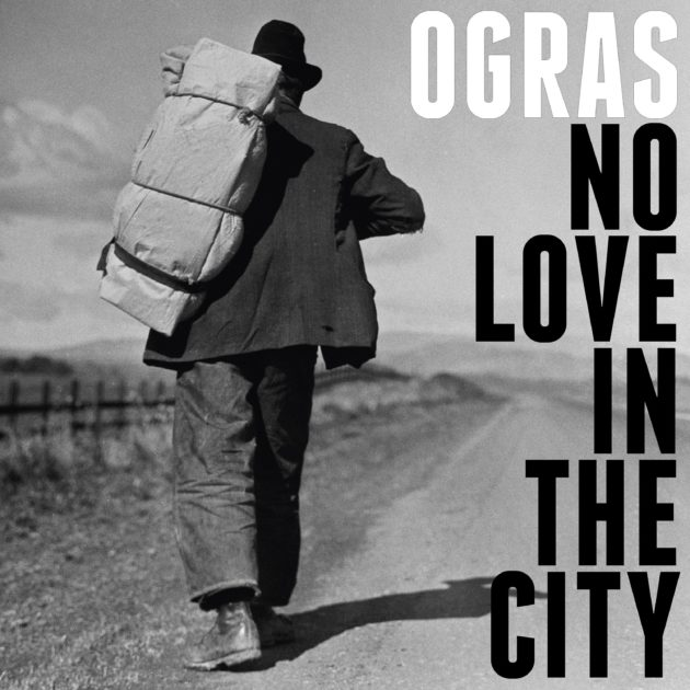 Ogras - No Love In The City