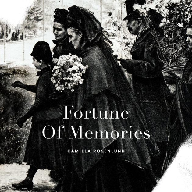 Camilla Rosenlund - Fortune Of Memories