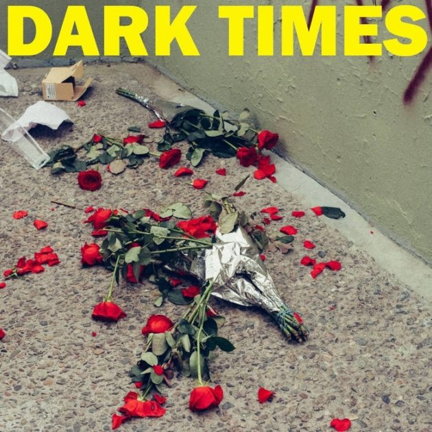 Dark Times - Dirt