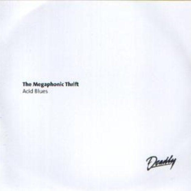 Megaphonic Thrift - Acid Blues b/w Mad Mary
