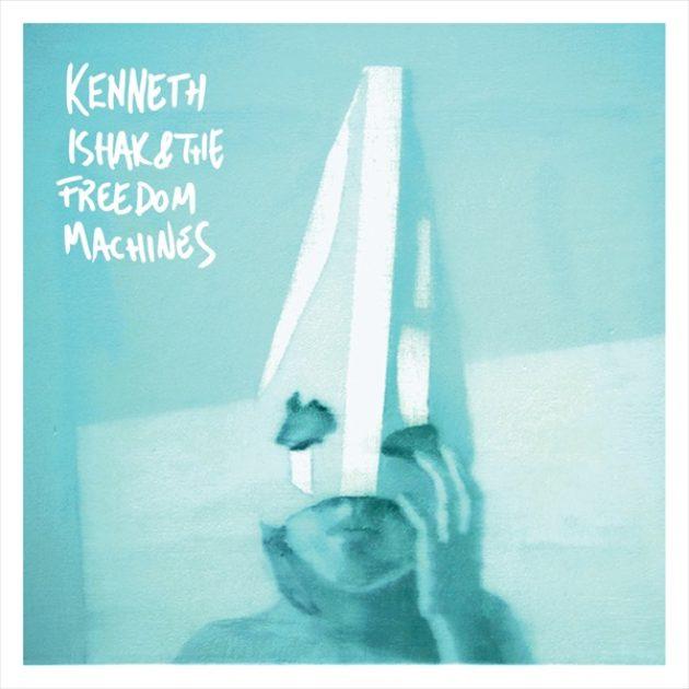 Kenneth Ishak - & The Freedom Machines
