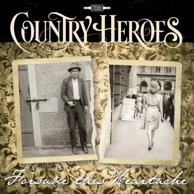 Country Heroes - Forsake This Heartache