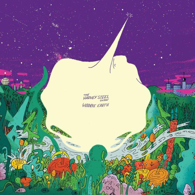 The Harvey Steel Show - Goodbye Earth