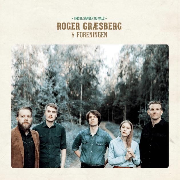 Roger Græsberg & Foreningen - Triste Sanger Og Vals