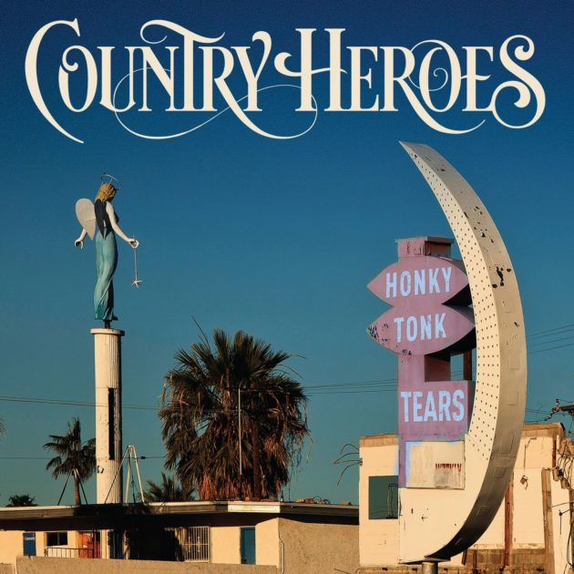 Country Heroes - Honky Tonk Tears