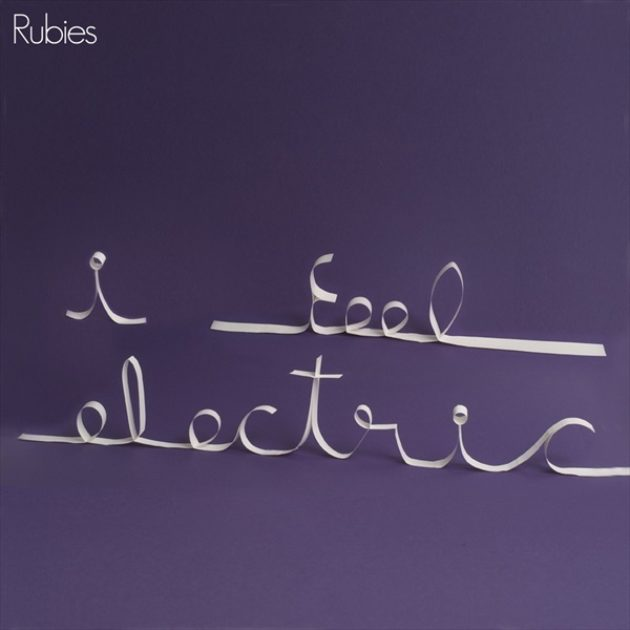 Rubies - I Feel Electric