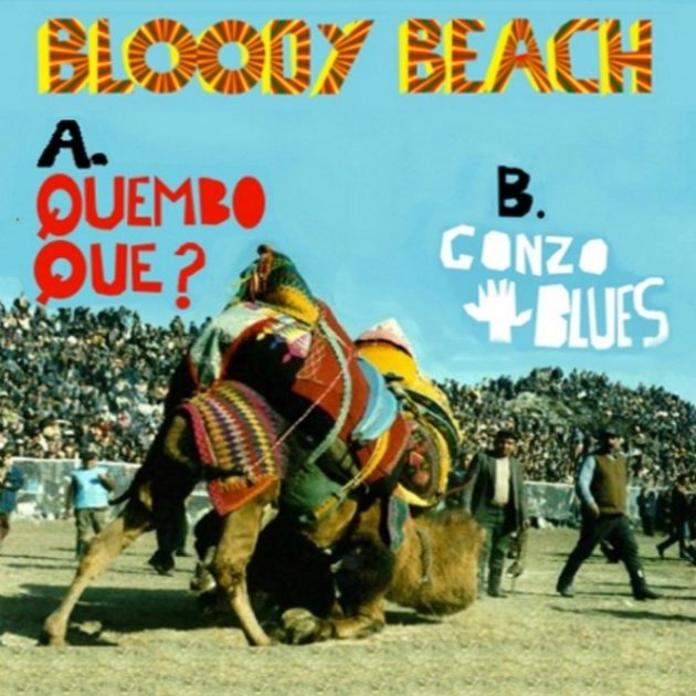 Bloody Beach - Quembo Que?/ Gonzo Blues