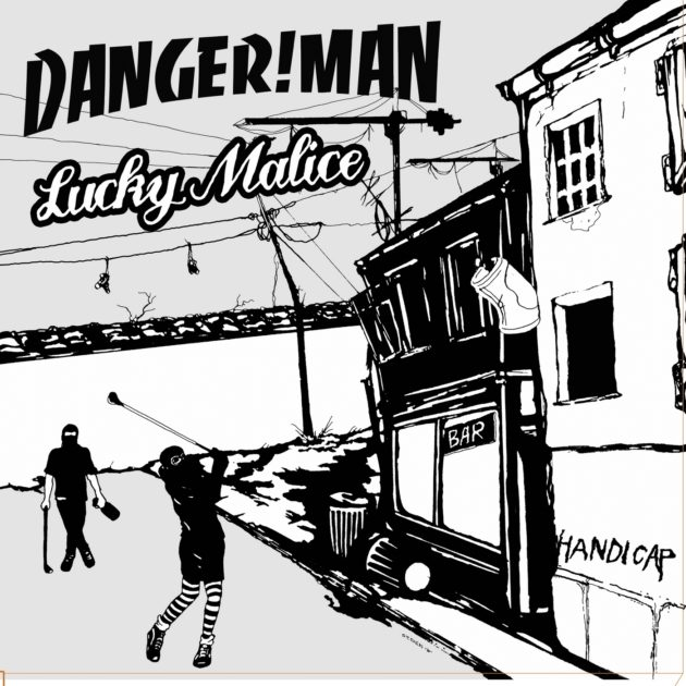 Lucky Malice / Danger!man - Handicap