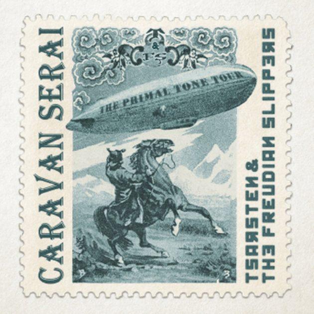 Tsarsten & The Freudian Slippers - Caravan Serai
