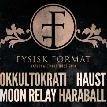Fysisk Format National Tour: Okkultokrati, Haust, Haraball, Moon Relay
