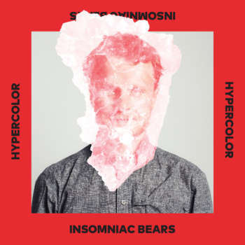 Insomniac Bears - Hypercolor OUT NOW