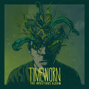 Timeworn release new single 'The Infectious Gloom'