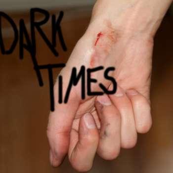 Dark Times arrived!