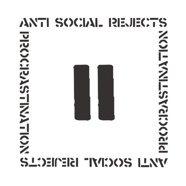 Anti Social Rejects - Procrastination