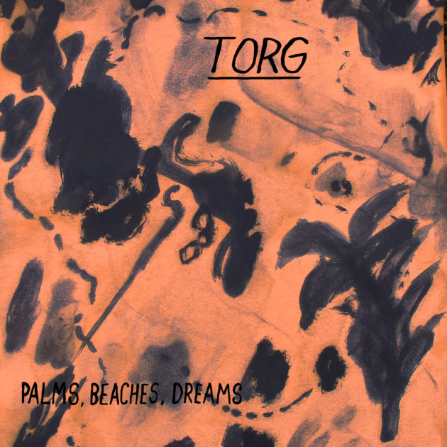 Torg - Palms, Beaches, Dreams