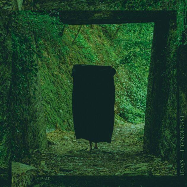 PSYCHONAUT / SÂVER - Emerald