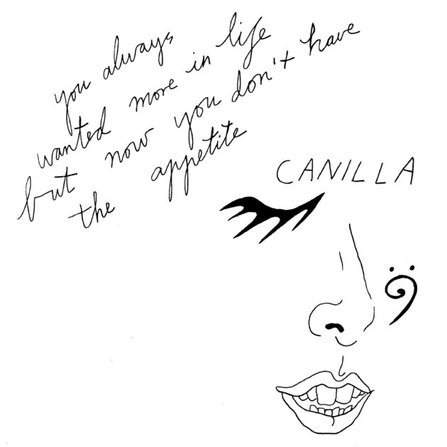 Canilla - you always wanted more in life, but now you don't have the appetite